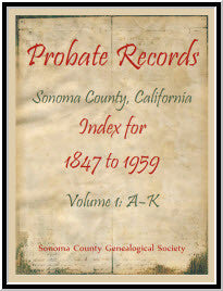 Probate Records, Sonoma County, California, Index for 1847 to 1959