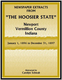 "Newspaper Extracts from ""The Hoosier State"", Newport, Vermillion County, Indiana, January 1, 1896 to December 31, 1897"