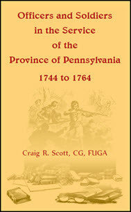 Officers and Soldiers in the Service of the Province of Pennsylvania, 1744 to 1764