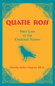 Quatie Ross: First Lady of the Cherokee Nation