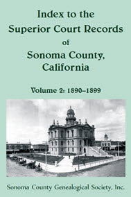 Index to the Superior Court Records of Sonoma County, California: 1890-1899