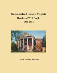 Westmoreland County, Virginia Deed and Will Abstracts: 1751-1754