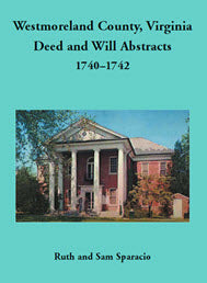 Westmoreland County, Virginia Deed and Will Abstracts: 1740–1742