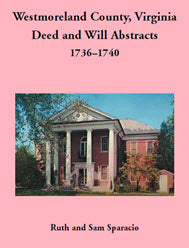 Westmoreland County, Virginia Deed and Will Abstracts: 1736–1740