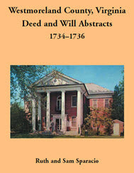 Westmoreland County, Virginia Deed and Will Abstracts: 1734–1736