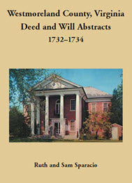 Westmoreland County, Virginia Deed and Will Abstracts: 1732–1734