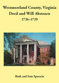 Westmoreland County, Virginia Deed and Will Abstracts: 1726–1729