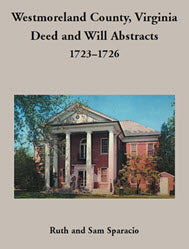 Westmoreland County, Virginia Deed and Will Abstracts: 1723–1726
