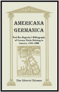 Americana Germanica: Paul Ben Baginsky's Bibliography of German Works Relating to America, 1493-1800