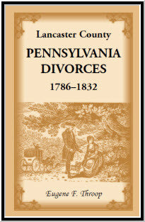 Lancaster County, Pennsylvania Divorces, 1786-1832