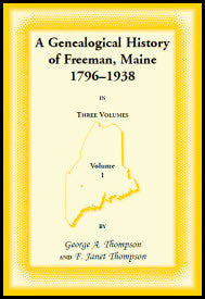 A Genealogical History of Freeman, Maine, 1796-1938, In Three Volumes