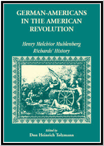 German Americans in the Revolution: Henry Melchoir Muhlenberg Richards' History