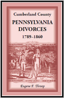 Cumberland County, Pennsylvania, Divorces, 1789-1860