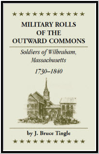 Military Rolls of the Outward Commons: Soldiers of Wilbraham, Massachusetts, 1730-1840