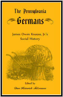 The Pennsylvania Germans: James Owen Knauss, Jr.'s Social History