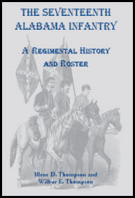 The Seventeenth Alabama Infantry: A Regimental History and Roster