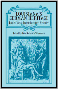 Louisiana's German Heritage:  Louis Voss' Introductory History