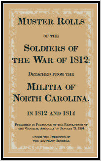 Muster Rolls of the Soldiers of the War of 1812, Detached from the Militia of North Carolina in 1812 and 1814