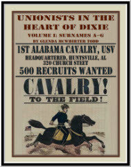 Unionists in the Heart of Dixie: 1st Alabama Cavalry, USV, Volume I