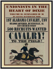 Unionists in the Heart of Dixie: 1st Alabama Cavalry, USV, Volume II
