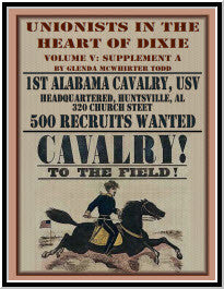 Unionists in the Heart of Dixie: 1st Alabama Cavalry, USV, Volume V, Supplement A