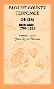 Blount County, Tennessee Deeds, Deed Book 1, 1795-1819
