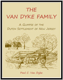 The Van Dyke Family: A Glimpse of the Dutch Settlement of New Jersey