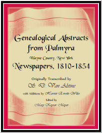 Genealogical Abstracts from Palmyra, Wayne County, New York, Newspapers 1810-1854