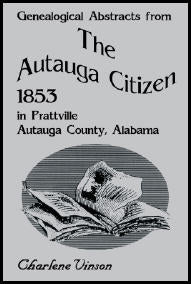 Genealogical Abstracts From The Autauga Citizen, 1853, in Prattville, Autauga County, Alabama