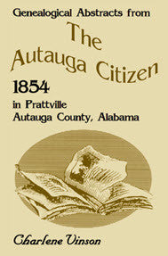 Genealogical Abstracts From The Autauga Citizen, 1854, In Prattville, Autauga County, Alabama