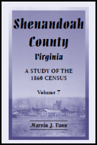 Shenandoah County, Virginia: A Study of the 1860 Census, Volume 7