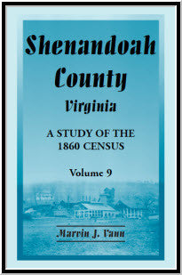 Shenandoah County, Virginia: A Study of the 1860 Census, Volume 9