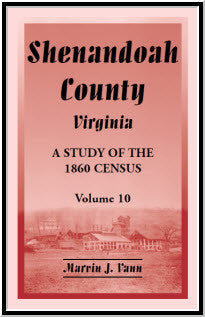 Shenandoah County, Virginia: A Study of the 1860 Census, Volume 10