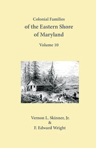 Colonial Families of the Eastern Shore of Maryland, Volume 10