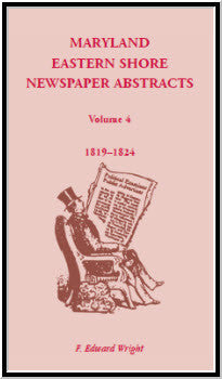 Maryland Eastern Shore Newspaper Abstracts, Volume 4: 1819-1824