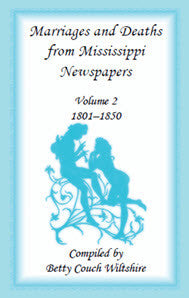 Marriages and Deaths from Mississippi Newspapers: Vol. 2, 1801-1850