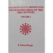 Lancaster County, Pennsylvania Church Records of the 18th Century, Volume 1