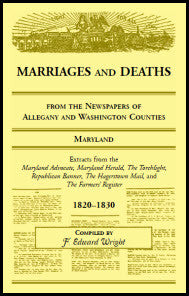 Marriages and Deaths from the Newspapers of Allegany and Washington Counties, Maryland, 1820-1830