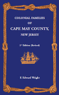 Colonial Families of Cape May, New Jersey, Revised 2nd Edition