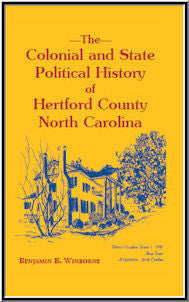 Colonial and State Political History of Hertford County, North Carolina