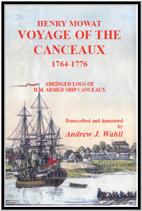 Henry Mowat: Voyage of the Canceaux 1764-1776: Abridged Logs of H. M. Armed Ship Canceaux