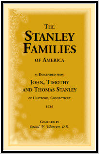 The Stanley Families of America, As Descended from John, Timothy and Thomas Stanley of Hartford, Connecticut, 1636