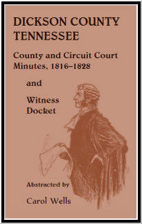 Dickson County, Tennessee, County and Circuit Court Minutes, 1816-1828 and Witness Docket