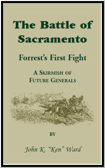 The Battle of Sacramento: Forrest's First Fight, A Skirmish of Future Generals