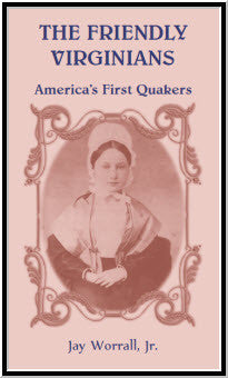 The Friendly Virginians: America's First Quakers