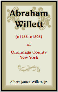 Abraham Willett (c1735-c1805) of Onondaga County, New York