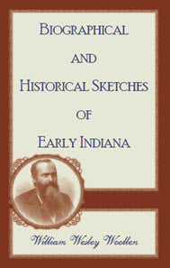 Biographical and Historical Sketches of Early Indiana