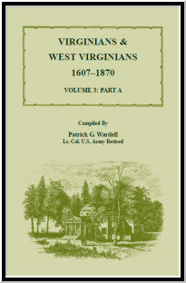 Virginians & West Virginians, 1607-1870, Vol. 3