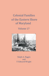 Colonial Families of the Eastern Shore of Maryland, Volume 17