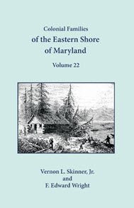 Colonial Families of the Eastern Shore of Maryland, Volume 22